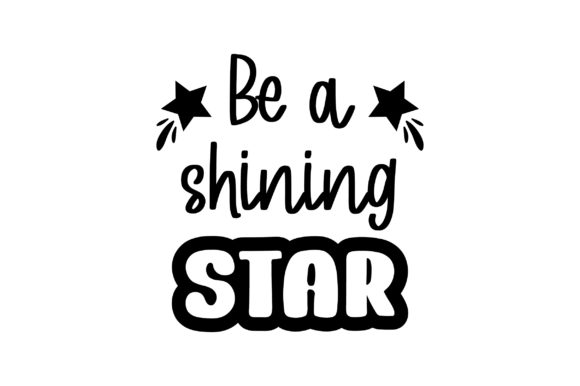 Be a Shining Star Motivational Craft Cut File By Creative Fabrica Crafts