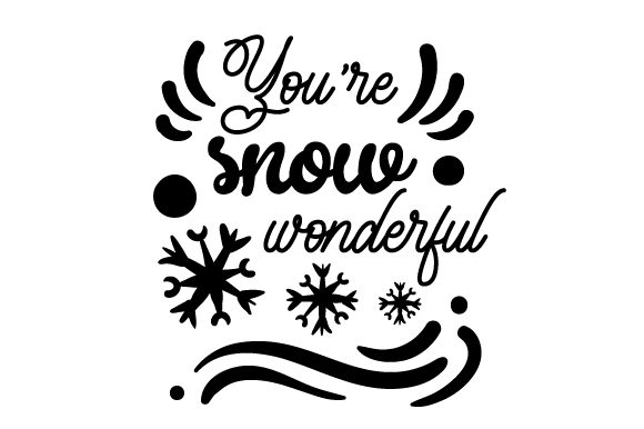 You're Snow Wonderful Winter Craft Cut File By Creative Fabrica Crafts - Image 2