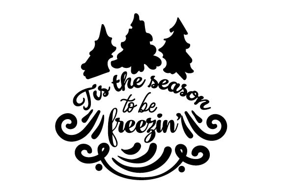 Tis the Season to Be Freezin' Winter Craft Cut File By Creative Fabrica Crafts - Image 2