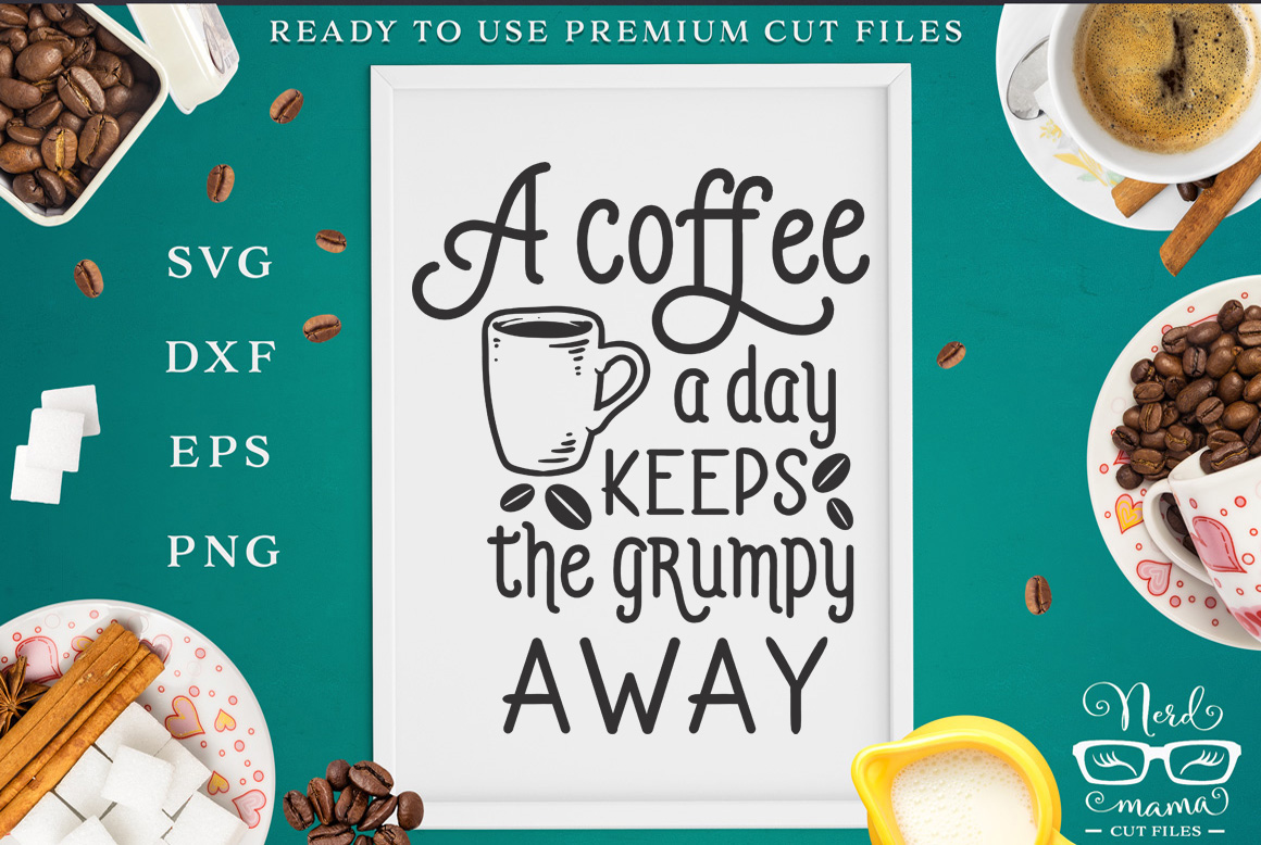 Download Free A Coffee A Day Cut File Graphic By Nerd Mama Cut Files for Cricut Explore, Silhouette and other cutting machines.