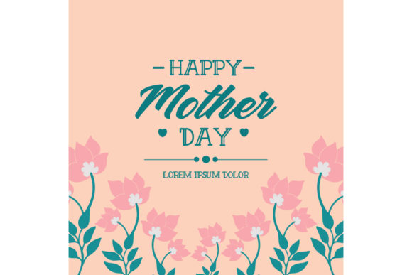 Download Free Beautiful Of Card Happy Mother Day Decor Graphic By Stockfloral for Cricut Explore, Silhouette and other cutting machines.