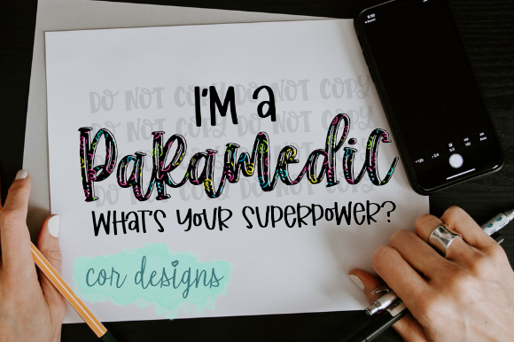 Print on Demand: I'm a Paramedic What's Your Superpower? Graphic Crafts By designscor