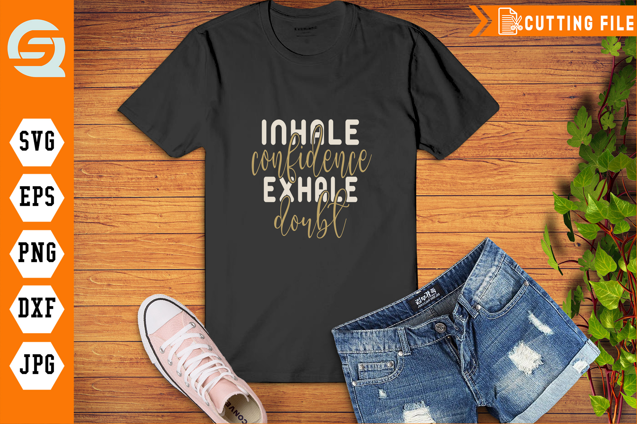 Download Free Inhale Confidence Exhale Doubt Graphic By Crafty Files for Cricut Explore, Silhouette and other cutting machines.