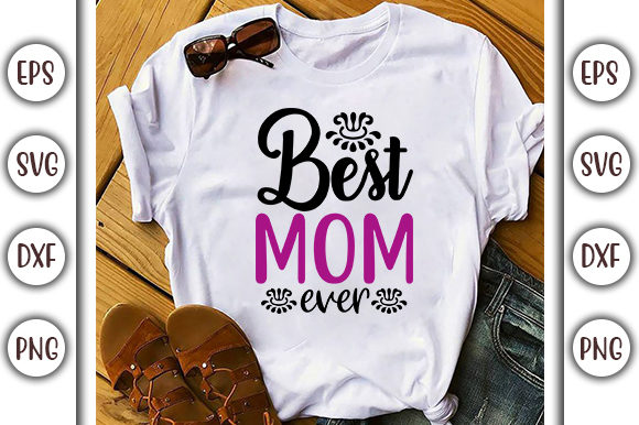 Download Free Mother S Day Design Best Mom Ever Graphic By Graphicsbooth SVG Cut Files