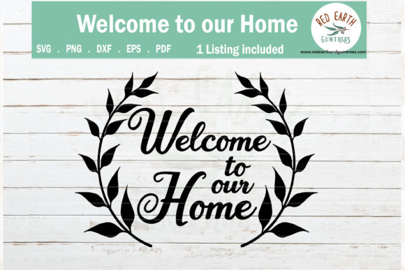 Welcome to Our Home Sign Making   Graphic Crafts By redearth and gumtrees