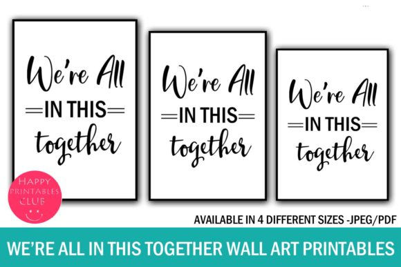 Download Free We Re All In This Together Wall Art Graphic By Happy Printables for Cricut Explore, Silhouette and other cutting machines.
