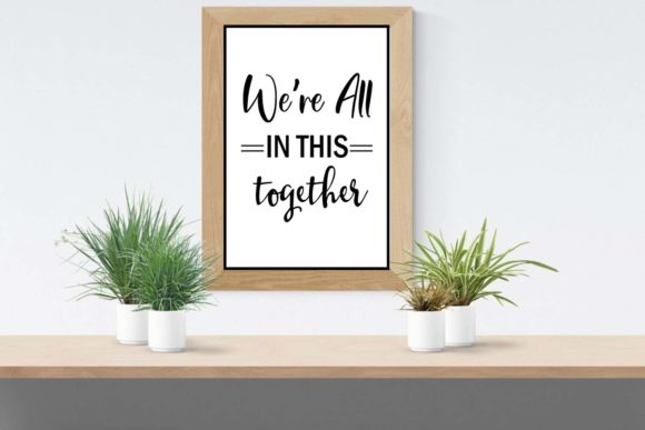 Download Free We Re All In This Together Wall Art Grafik Von Happy Printables for Cricut Explore, Silhouette and other cutting machines.
