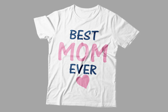 Best Mom Ever Desgn 2 Graphic Print Templates By Storm Brain