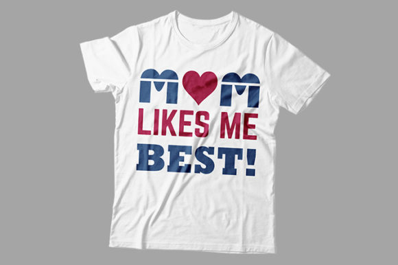 Mom Likes Me Best Graphic Print Templates By Storm Brain