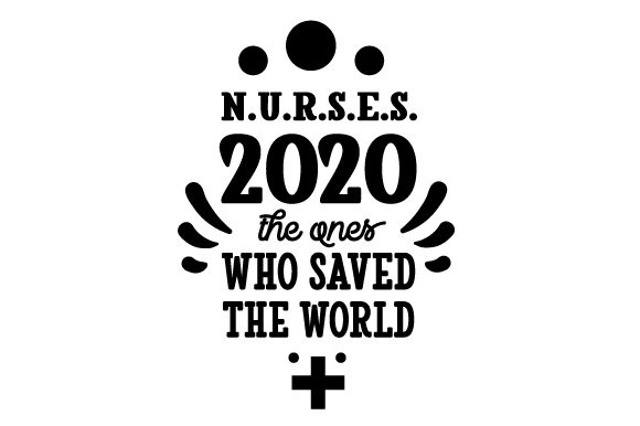 Download Free Nurses 2020 The Ones Who Saved The World Svg Cut File By for Cricut Explore, Silhouette and other cutting machines.