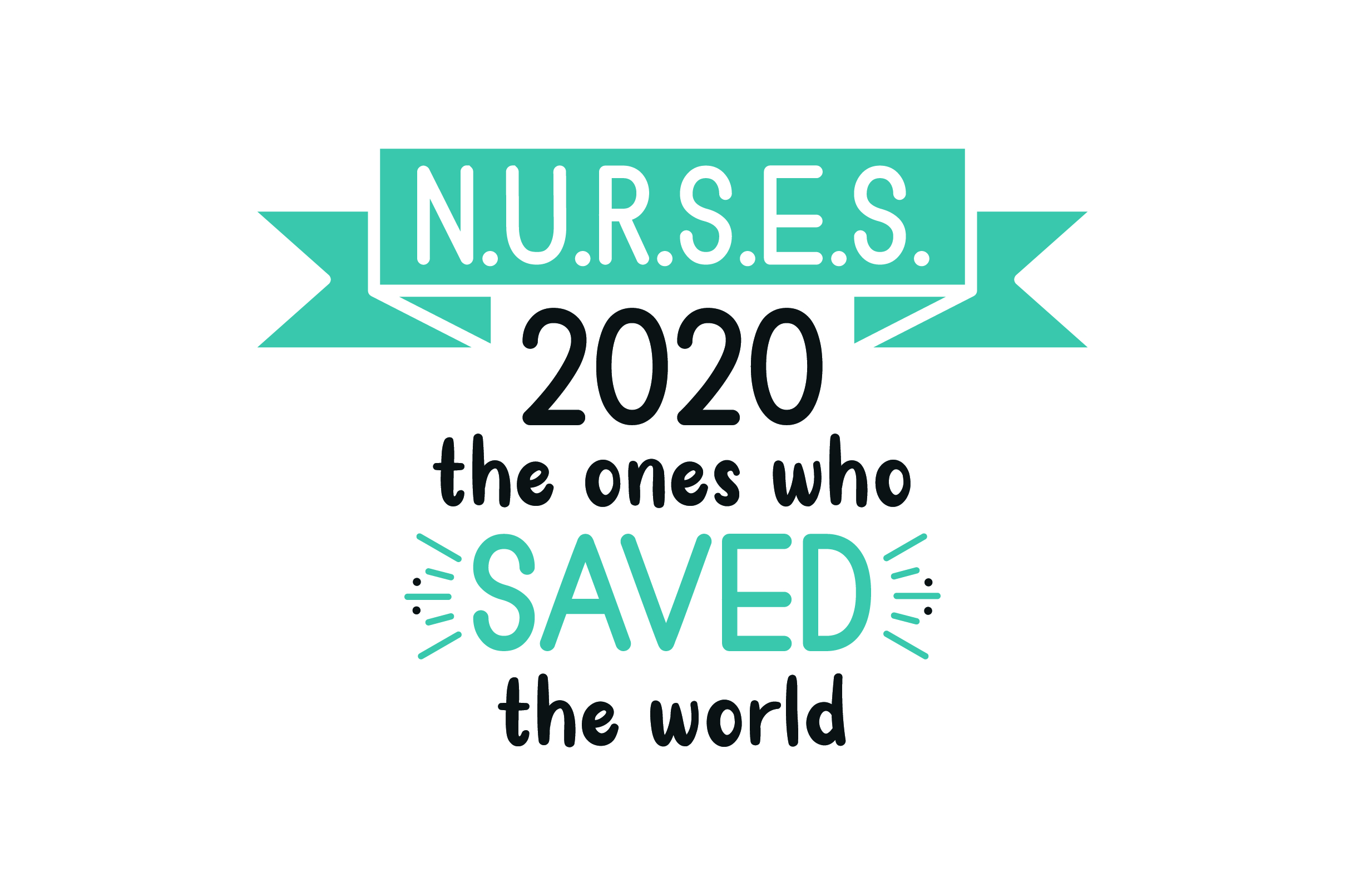 Nurses 2020 The Ones Who Saved The World Svg Cut File By
