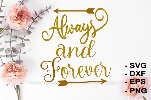 Download Free Always Forever Graphic By Creativesya Creative Fabrica for Cricut Explore, Silhouette and other cutting machines.