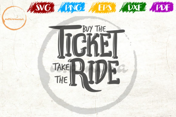 Download Free Buy The Ticket Take The Ride Grafik Von Uramina Creative Fabrica for Cricut Explore, Silhouette and other cutting machines.
