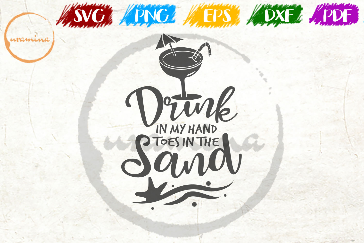 Download Free Drink In My Hand Toes In The Sand Graphic By Uramina Creative for Cricut Explore, Silhouette and other cutting machines.
