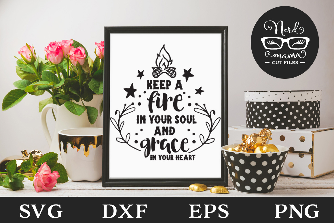 Download Free Fire In Your Soul Cut File Graphic By Nerd Mama Cut Files for Cricut Explore, Silhouette and other cutting machines.