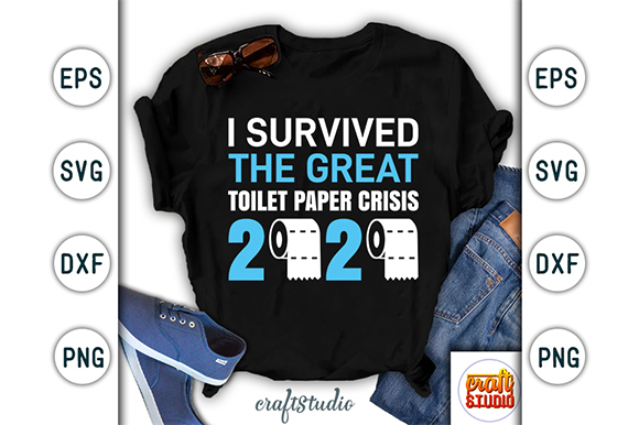 Download Free I Survived The Great Toilet Paper Crisis Grafico Por Craftstudio for Cricut Explore, Silhouette and other cutting machines.