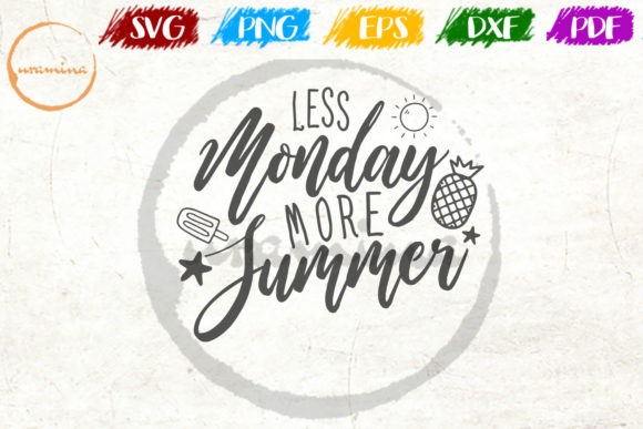 Download Free Less Monday More Summer Graphic By Uramina Creative Fabrica for Cricut Explore, Silhouette and other cutting machines.