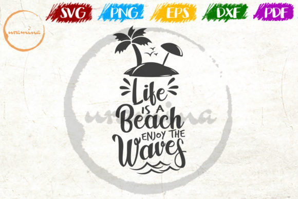 Download Free Life Beach Enjoy The Waves Graphic By Uramina Creative Fabrica for Cricut Explore, Silhouette and other cutting machines.