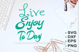 Print on Demand: Live Enjoy Today Graphic Crafts By creativesya