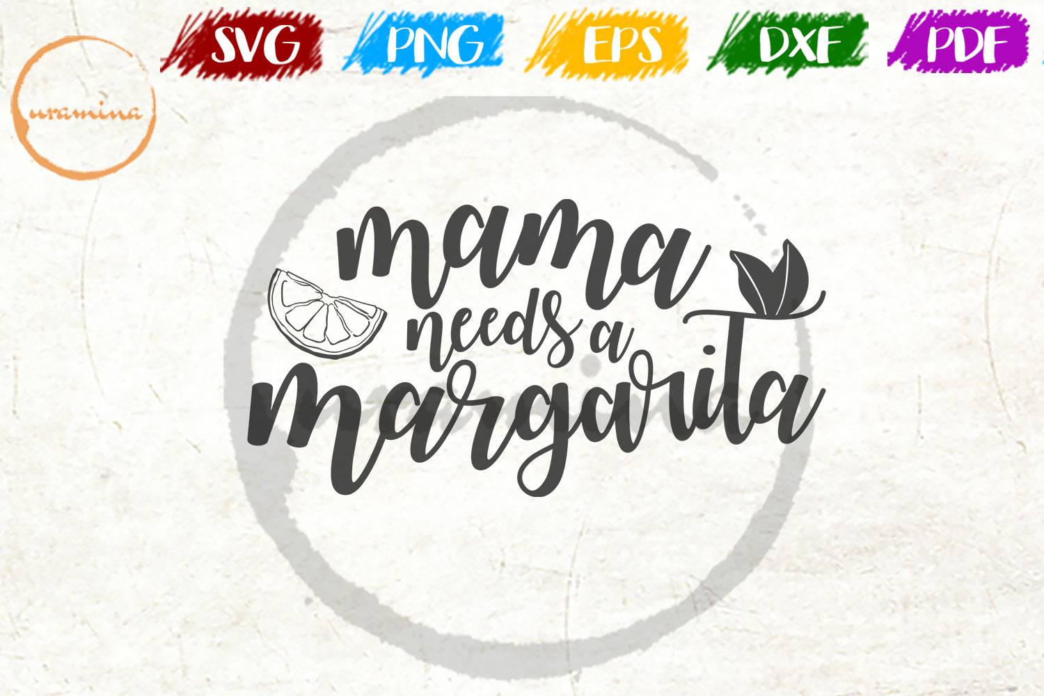 Download Free Mama Needs A Margarita Graphic By Uramina Creative Fabrica for Cricut Explore, Silhouette and other cutting machines.