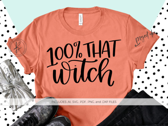 Print on Demand: 100% That Witch  Graphic Crafts By BeckMcCormick