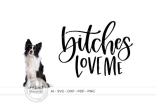 Download Free Bitches Love Me Graphic By Beckmccormick Creative Fabrica for Cricut Explore, Silhouette and other cutting machines.