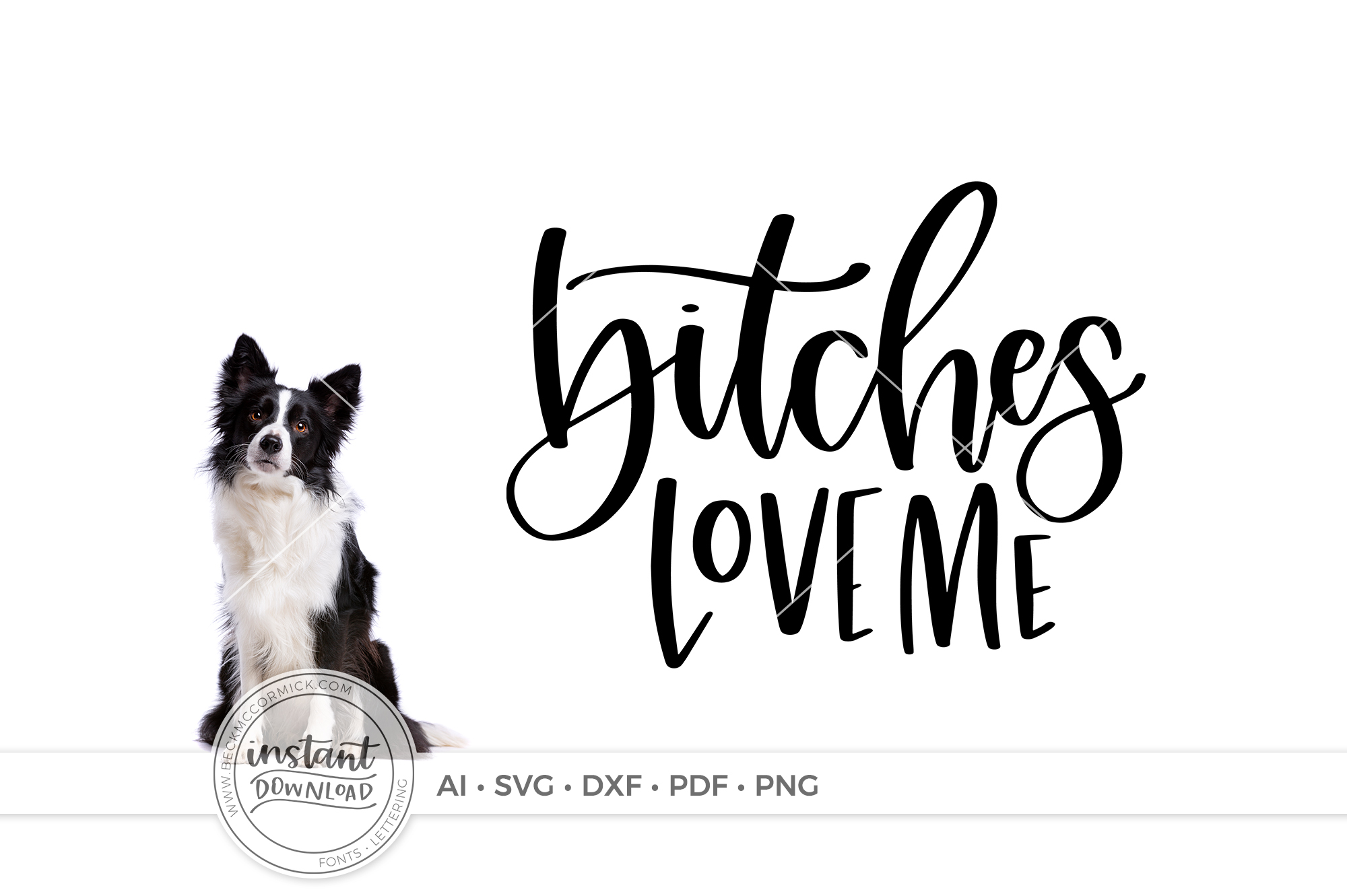 Download Free Bitches Love Me Grafico Por Beckmccormick Creative Fabrica for Cricut Explore, Silhouette and other cutting machines.