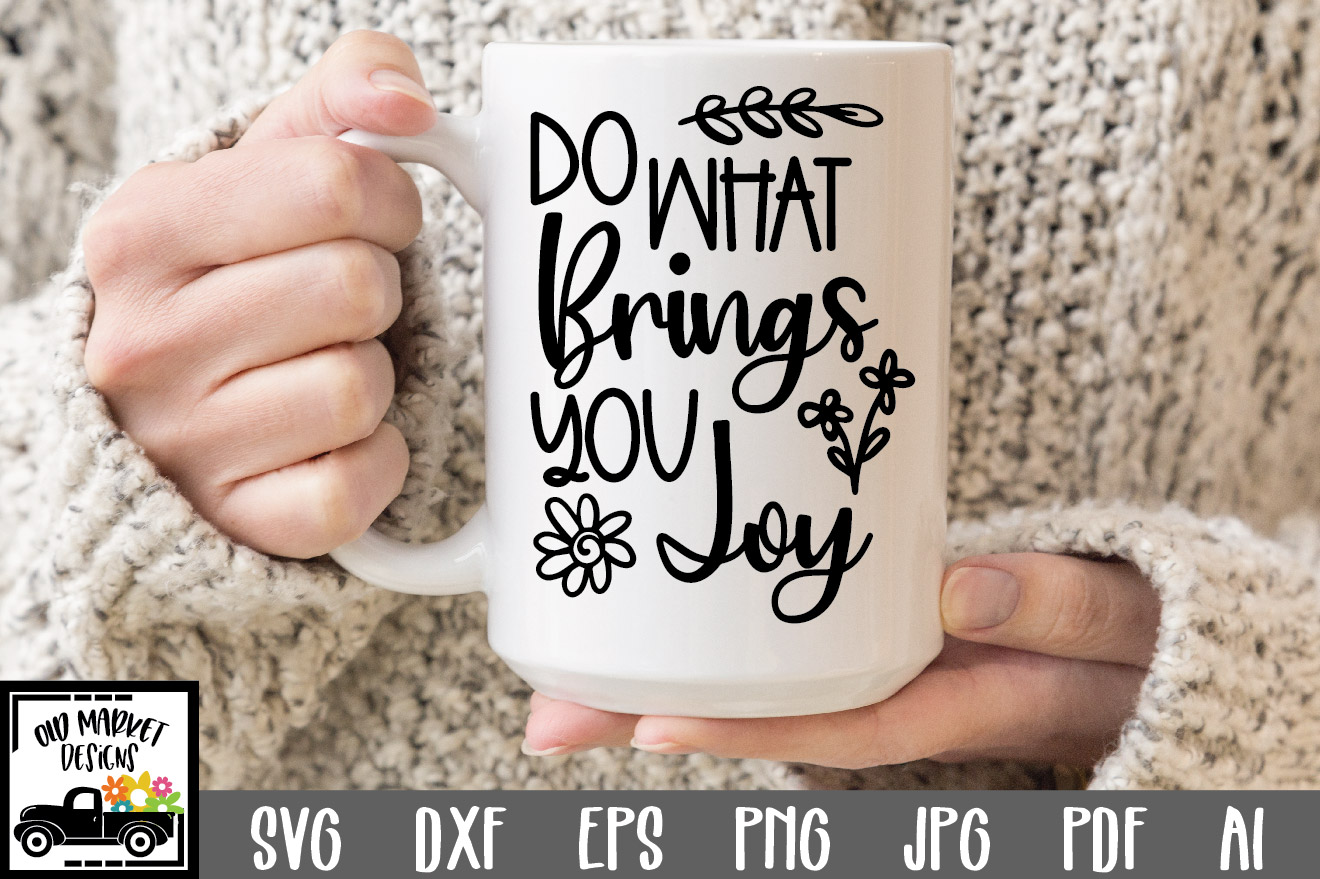 Do What Brings You Joy Graphic By Oldmarketdesigns Creative