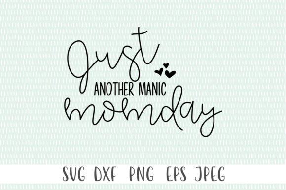 Print on Demand: Just Another Manic Momday Graphic Crafts By Simply Cut Co