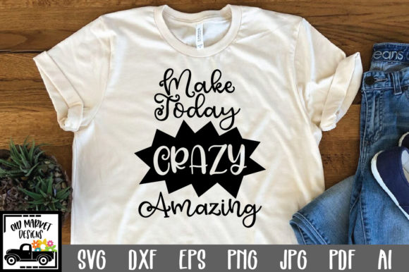 Download Make Today Crazy Amazing