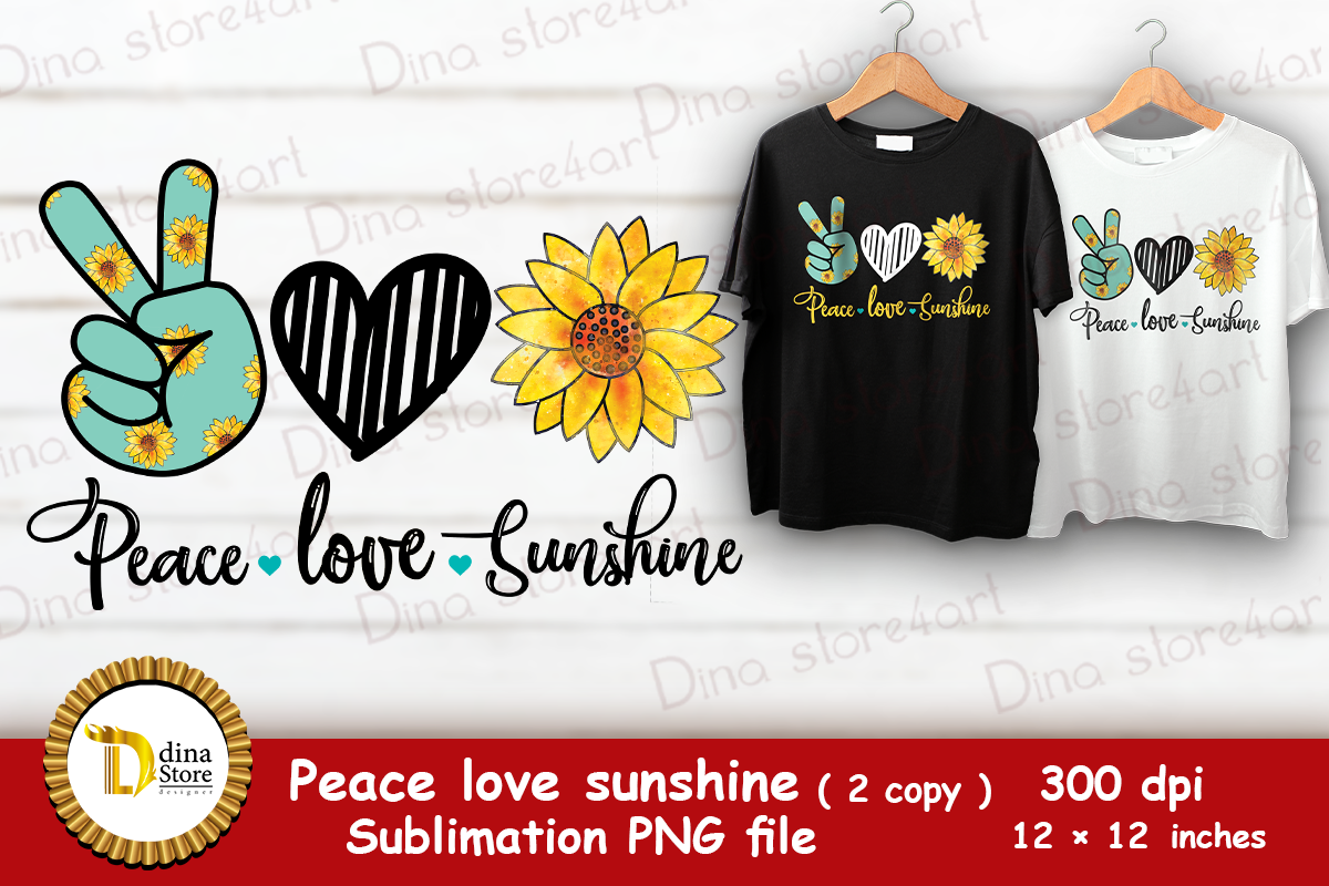 Download Free Sublimation Peace Love Sunshine Graphic By Dina Store4art for Cricut Explore, Silhouette and other cutting machines.