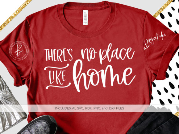 Download Free There S No Place Like Home Svg Graphic By Beckmccormick for Cricut Explore, Silhouette and other cutting machines.