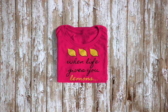When Life Give You Lemons Graphic Crafts By DesignedByGeeks