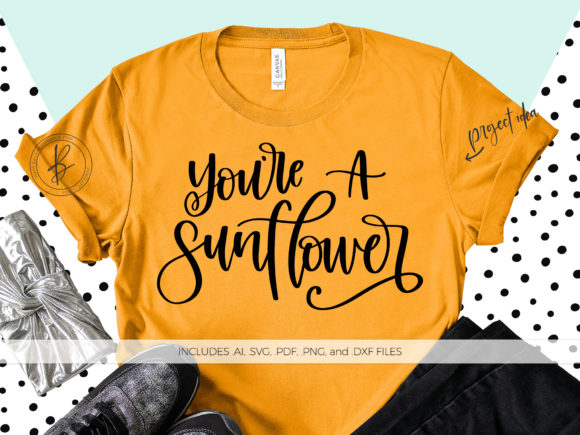 Download Free You Re A Sunflower Graphic By Beckmccormick Creative Fabrica for Cricut Explore, Silhouette and other cutting machines.