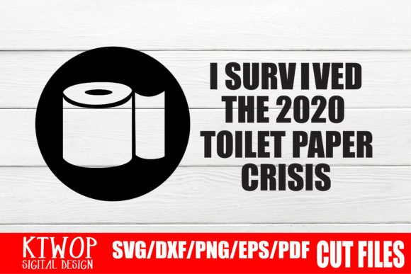 Download Free 2020 Toilet Paper Crisis Graphic By Ktwop Creative Fabrica for Cricut Explore, Silhouette and other cutting machines.