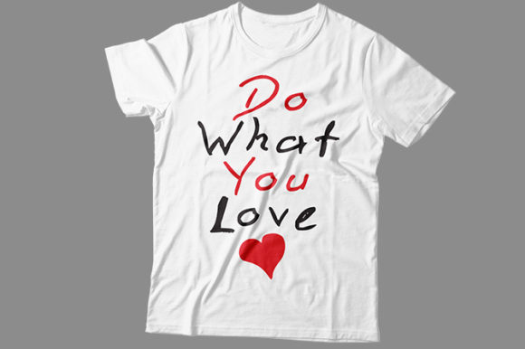 Download Free Do What You Love Graphic By Tube Shakiluzzaman Creative Fabrica for Cricut Explore, Silhouette and other cutting machines.