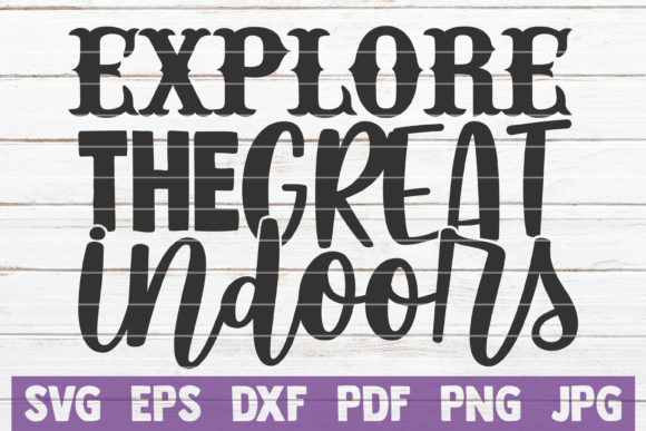 Download Free Explore The Great Indoors Graphic By Mintymarshmallows for Cricut Explore, Silhouette and other cutting machines.