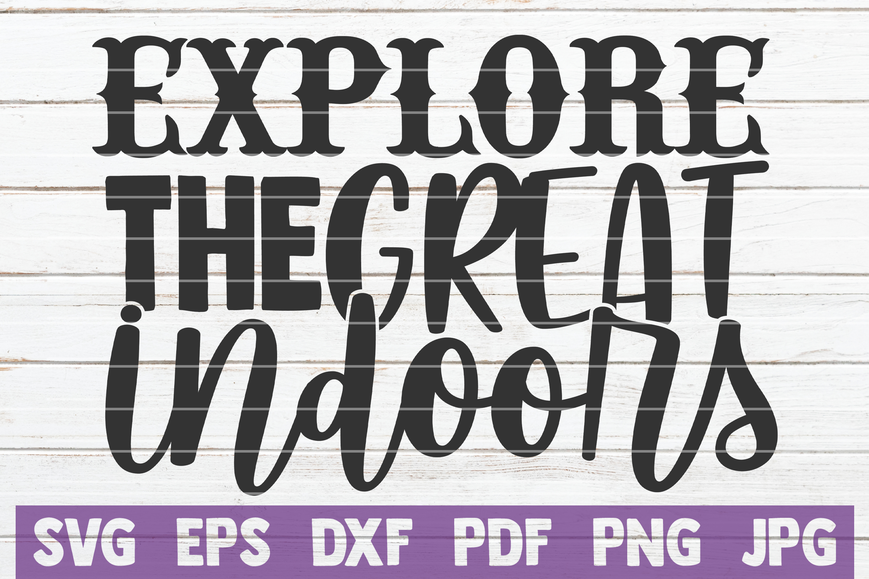 Download Free Explore The Great Indoors Grafico Por Mintymarshmallows for Cricut Explore, Silhouette and other cutting machines.