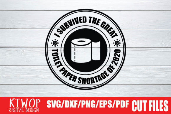 Download Free I Survived The Great Toilet Paper Shortage Of 2020 Graphic By for Cricut Explore, Silhouette and other cutting machines.