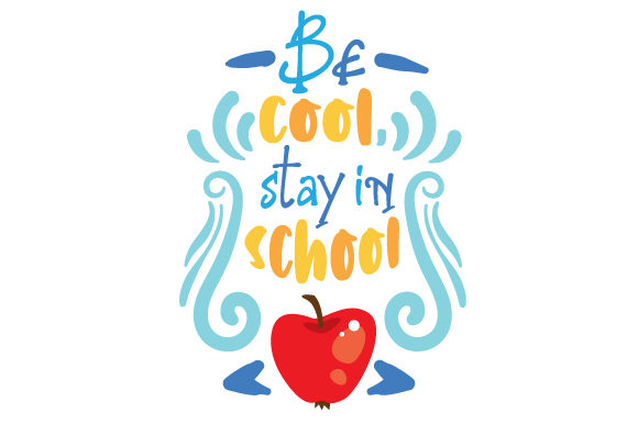 Download Free Be Cool Stay In School Svg Cut File By Creative Fabrica Crafts for Cricut Explore, Silhouette and other cutting machines.