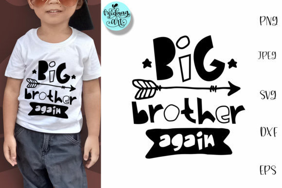 Download Free Big Brother Again Brother Shirt Graphic By Midmagart Creative for Cricut Explore, Silhouette and other cutting machines.