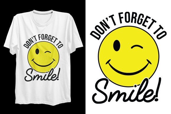 Download Free Don T Forget To Smile T Shirt Design Graphic By Bsakib777 for Cricut Explore, Silhouette and other cutting machines.