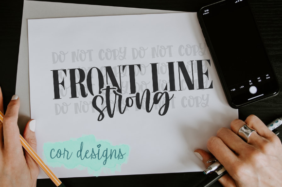 Print on Demand: Front Line Strong Graphic Crafts By designscor