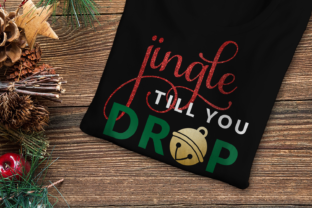Download Free Jingle Till You Drop Christmas Bell Graphic By Designedbygeeks for Cricut Explore, Silhouette and other cutting machines.