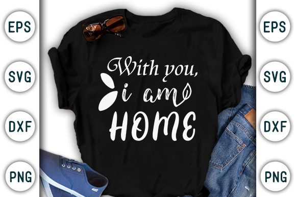 Print on Demand: With You I Am Home, Stay Home Design Graphic Print Templates By CraftStudio - Image 1