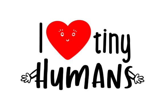 I Love Tiny Humans Medical Craft Cut File By Creative Fabrica Crafts