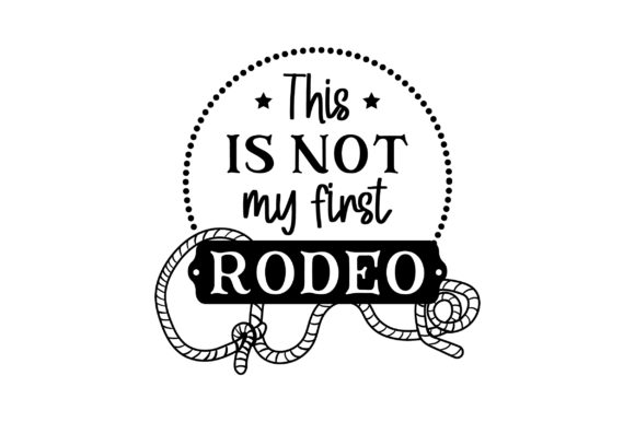 This is Not My First Rodeo Cowgirl Plotterdatei von Creative Fabrica Crafts