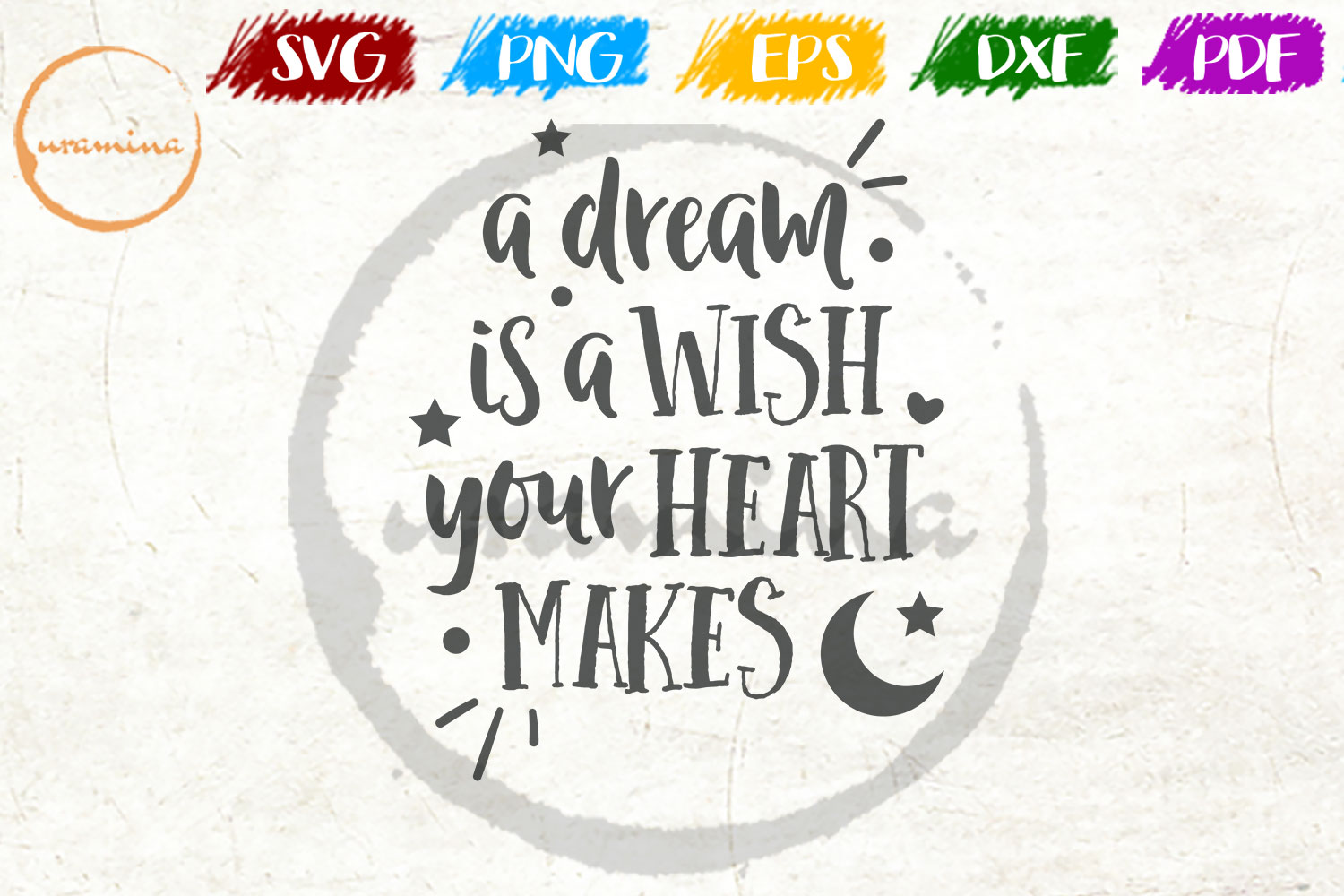 Download Free A Dream Is A Wish Your Heart Makes Graphic By Uramina Creative Fabrica for Cricut Explore, Silhouette and other cutting machines.