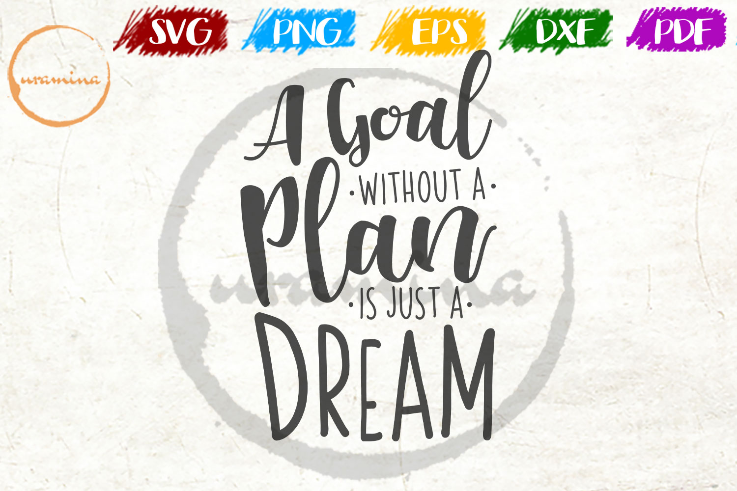 Download Free A Goal Without A Plan Is Just A Dream Graphic By Uramina for Cricut Explore, Silhouette and other cutting machines.