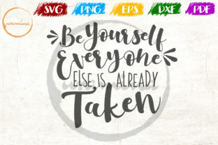 Download Free Be Yourself Everyone Else Is Already Graphic By Uramina for Cricut Explore, Silhouette and other cutting machines.